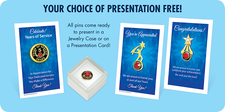 All pins come ready to present in a Jewelry Case or on a Presentation Card!