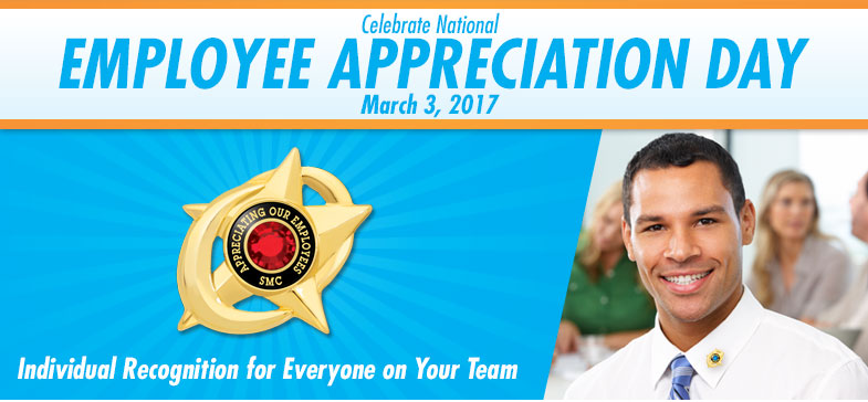 Celebrate National Employee Appreciation Day - March 3, 2017