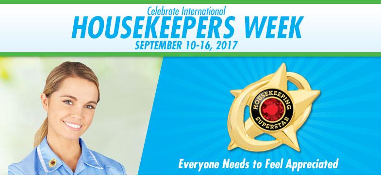 Celebrate International Housekeepers Week - September 10-16, 2017