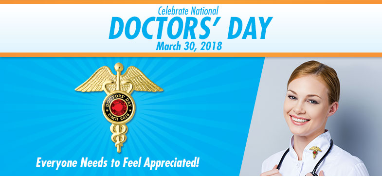 Celebrate National Doctor's Day - March 30, 2018