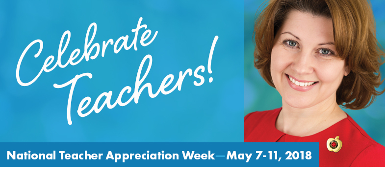National Teacher Appreciation Week  May 7-11, 2018
