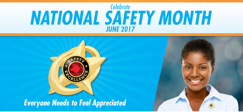 Celebrate National Safety Month  - June 2017