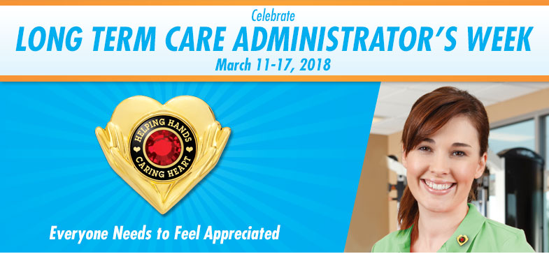 Celebrate Long Term Care Administrators Week - March 12-18, 2017