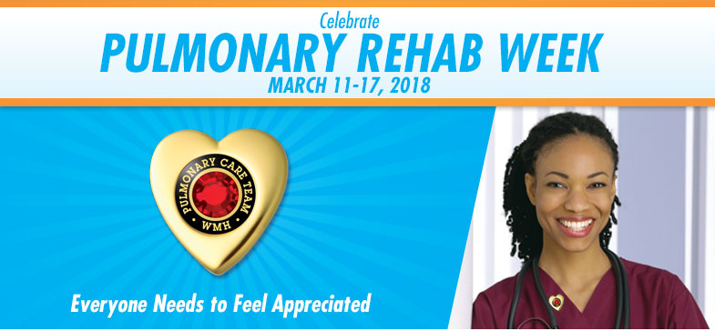 Celebrate National Pulmonary Rehabilitation Week - March 12-18, 2017