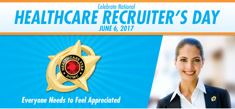 Celebrate National Healthcare Recruiter's Day - June 6, 2017