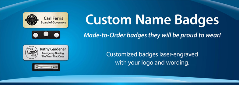 Badges. Give Customized Name Badges.